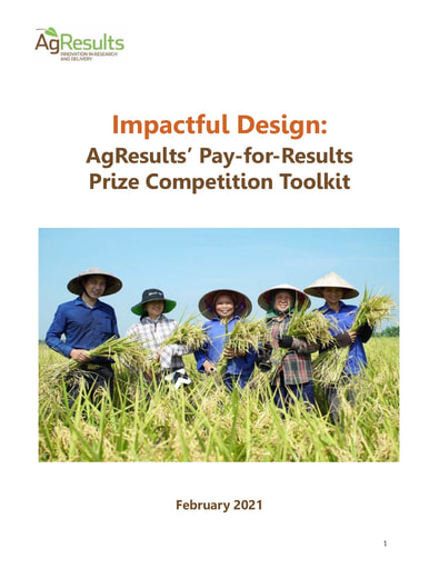 Impactful Design: AgResults' Pay-for-Results Prize Competition Toolkit